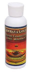 Super Conductive Ionic Minerals  (4 oz)* Ambaya Gold