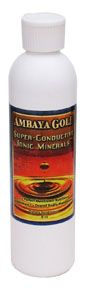 Super Conductive Ionic Minerals  (8 oz)* Ambaya Gold